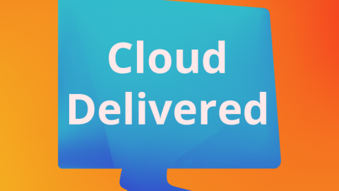Cloud Delivered